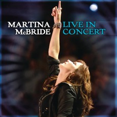 LIVE IN CONCERT by Martina McBride