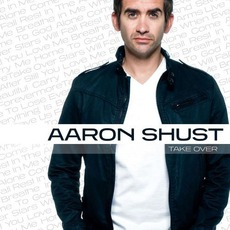 Take Over mp3 Album by Aaron Shust