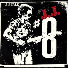 #8 mp3 Album by J.J. Cale