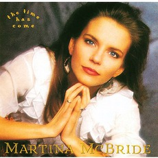 The Time Has Come mp3 Album by Martina McBride
