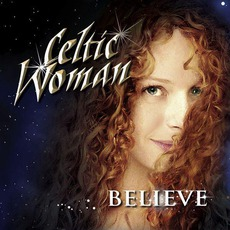 Believe mp3 Album by Celtic Woman