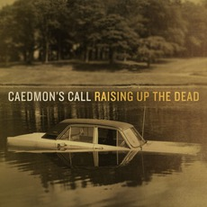 Raising Up The Dead mp3 Album by Caedmon's Call