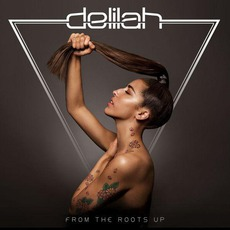 From The Roots Up (Deluxe Edition) by Delilah