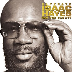Ultimate Isaac Hayes: Can You Dig It? mp3 Artist Compilation by Isaac Hayes