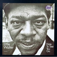 Hate To See You Go mp3 Artist Compilation by Little Walter