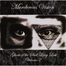 Ghosts Of The Sould Long Lost, Volume 2 by Murderous Vision