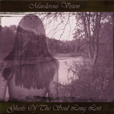 Ghosts Of The Soul Long Lost by Murderous Vision