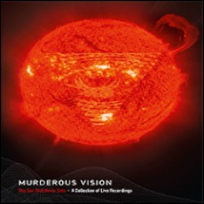 The Sun That Never Sets: A Collection Of Live Recordings mp3 Artist Compilation by Murderous Vision