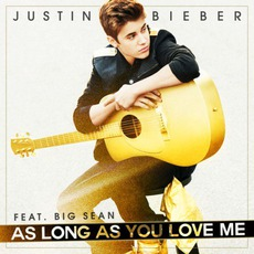 As Long As You Love Me (Feat. Big Sean) by Justin Bieber
