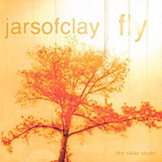 Fly mp3 Single by Jars Of Clay
