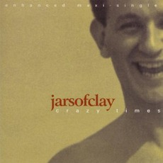 Crazy Times mp3 Single by Jars Of Clay