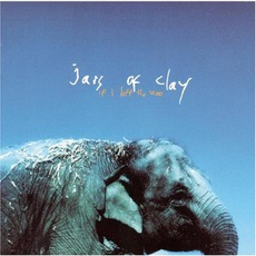 If I Left The Zoo mp3 Album by Jars Of Clay