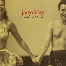 Much Afraid mp3 Album by Jars Of Clay