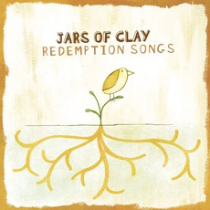 Redemption Songs mp3 Album by Jars Of Clay