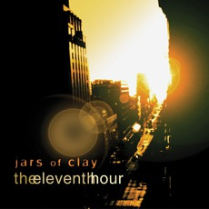 The Eleventh Hour mp3 Album by Jars Of Clay