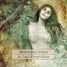 The Times Without Gods mp3 Album by Murderous Vision