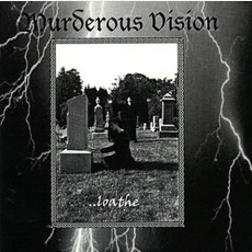 ... Loathe mp3 Album by Murderous Visions