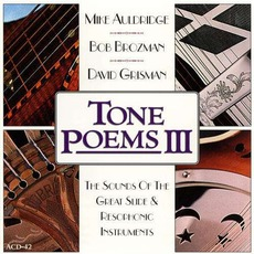 Tone Poems III by Mike Auldridge, Bob Brozman, David Grisman
