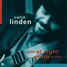 South At Eight, North At Nine mp3 Album by Colin Linden