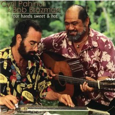 Four Hands Sweet And Hot mp3 Album by Cyril Pahinui And Bob Brozman