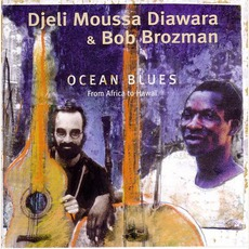 Ocean Blues mp3 Album by Djeli Moussa Diawara & Bob Brozman
