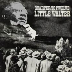 Quarter To Twelve mp3 Album by Little Walter