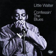 Confessin' The Blues (Re-Issue) mp3 Album by Little Walter