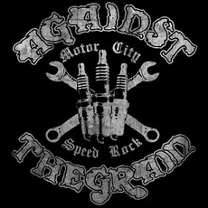 Motor City Speed Rock mp3 Album by Against The Grain