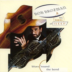 Blues 'Round The Bend mp3 Album by Bob Brozman And His Thieves Of Sleep