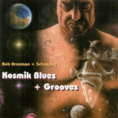 Kosmik Blues & Grooves mp3 Album by Bob Brozman & Schnapka