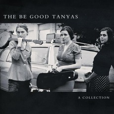 A Collection mp3 Artist Compilation by The Be Good Tanyas