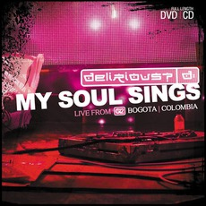 My Soul Sings: Live From Bogota, Colombia by Delirious?
