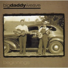 Beginnings by Big Daddy Weave