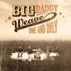 One And Only mp3 Album by Big Daddy Weave