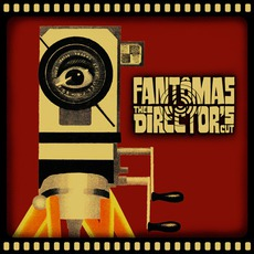 The Director's Cut mp3 Album by Fantômas