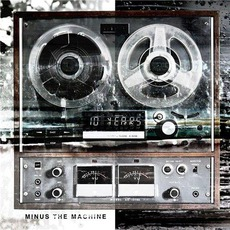 Minus The Machine (Deluxe Edition) mp3 Album by 10 Years