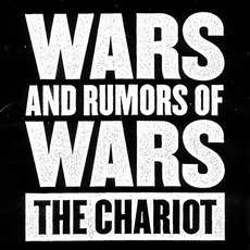 Wars And Rumors Of Wars mp3 Album by The Chariot