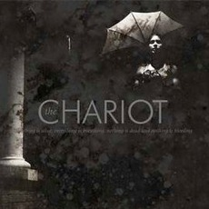 Everything Is Alive, Everything Is Breathing, Nothing Is Dead And Nothing Is Bleeding mp3 Album by The Chariot