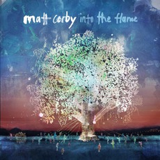 Into The Flame mp3 Album by Matt Corby