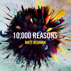 10,000 Reasons mp3 Album by Matt Redman