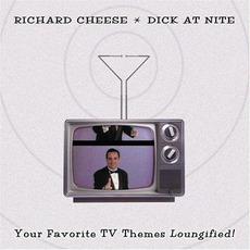 Dick At Nite by Richard Cheese