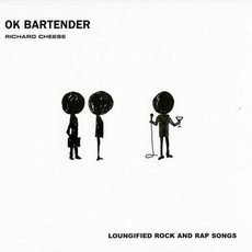 Ok Bartender by Richard Cheese & Lounge Against The Machine