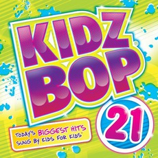 Kidz Bop 21 mp3 Album by Kidz Bop