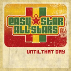 Until That Day mp3 Album by Easy Star All-Stars