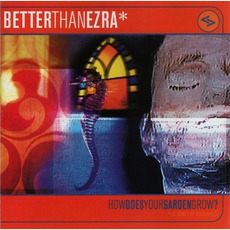 How Does Your Garden Grow? mp3 Album by Better Than Ezra