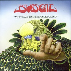 You're All Living In Cuckooland mp3 Album by Budgie