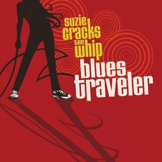 Suzie Cracks The Whip mp3 Album by Blues Traveler