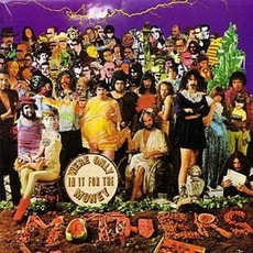 We're Only In It For The Money (Remastered) mp3 Album by The Mothers Of Invention