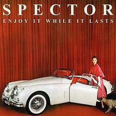 Enjoy It While It Lasts mp3 Album by Spector