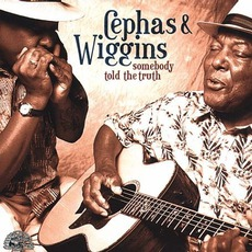 Somebody Told The Truth mp3 Album by Cephas & Wiggins